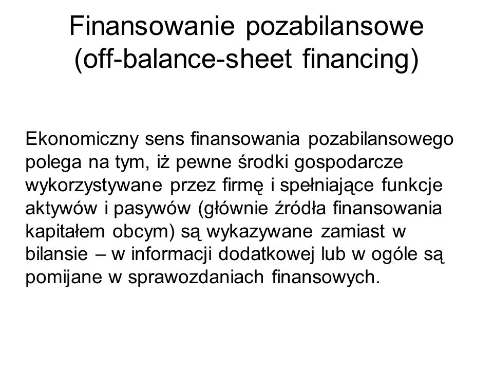 Finansowanie pozabilansowe (off-balance-sheet financing)