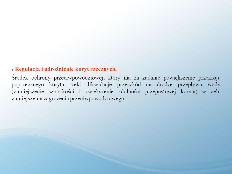 Regulacja i udrożnienie koryt rzecznych.