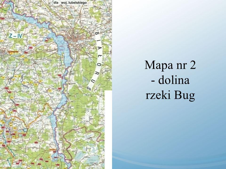 Mapa nr 2 - dolina rzeki Bug