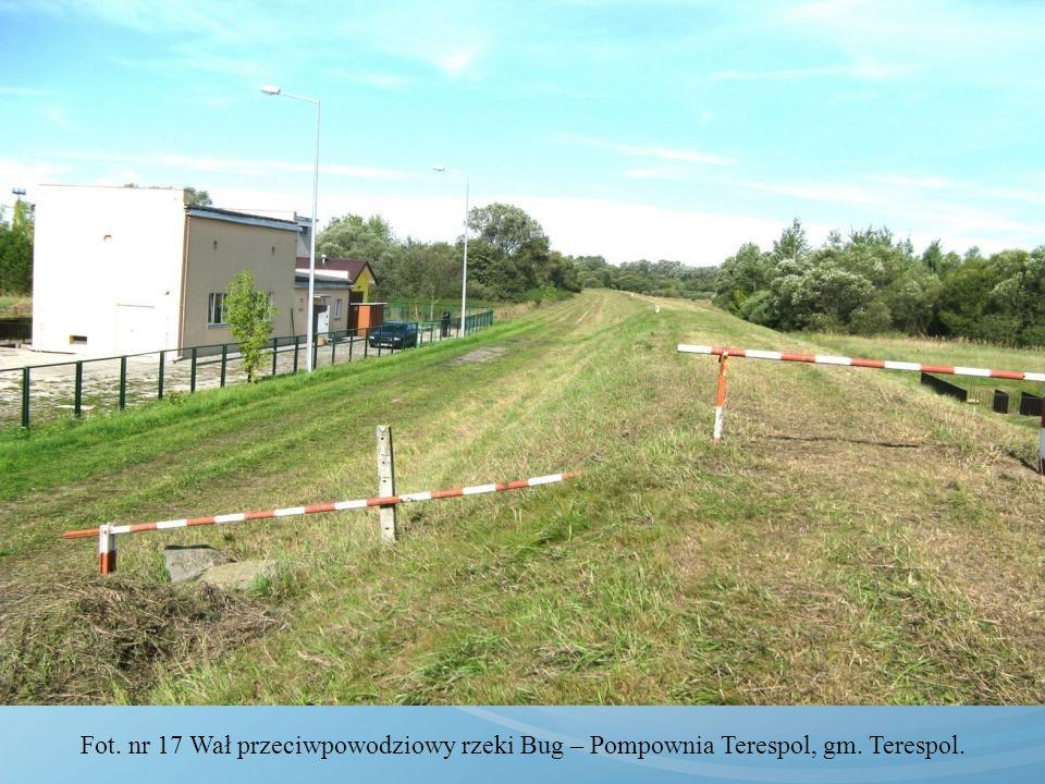Fot. nr 17 Wał przeciwpowodziowy rzeki Bug – Pompownia Terespol, gm