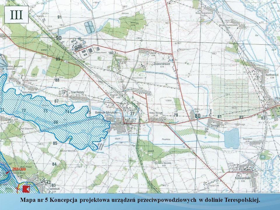 Mapa nr 5 Koncepcja projektowa urządzeń przeciwpowodziowych w dolinie Terespolskiej.
