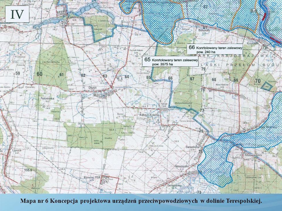 Mapa nr 6 Koncepcja projektowa urządzeń przeciwpowodziowych w dolinie Terespolskiej.