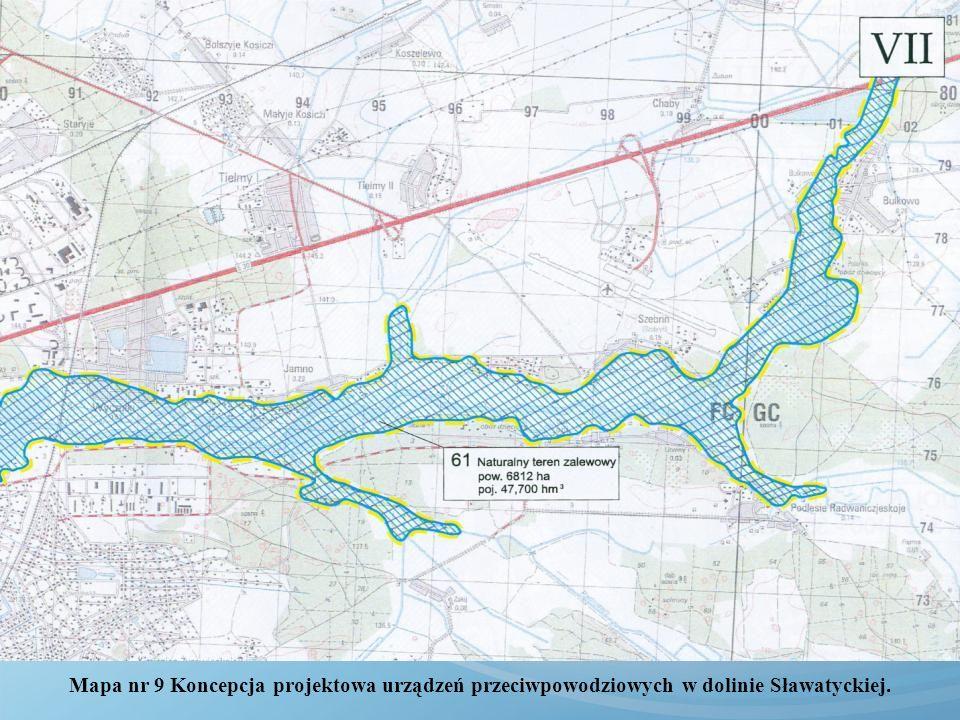 Mapa nr 9 Koncepcja projektowa urządzeń przeciwpowodziowych w dolinie Sławatyckiej.