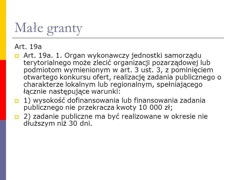 Małe granty Art. 19a.