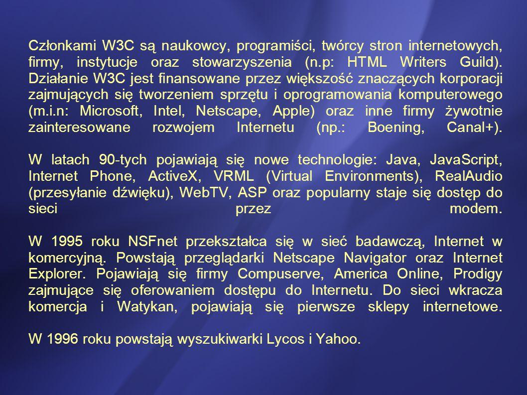 Członkami W3C są naukowcy, programiści, twórcy stron internetowych, firmy, instytucje oraz stowarzyszenia (n.p: HTML Writers Guild).