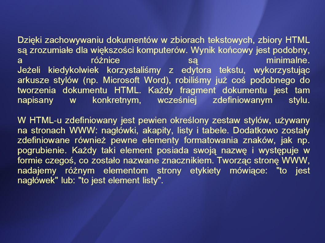 Dzięki zachowywaniu dokumentów w zbiorach tekstowych, zbiory HTML są zrozumiałe dla większości komputerów. Wynik końcowy jest podobny, a różnice są minimalne.
