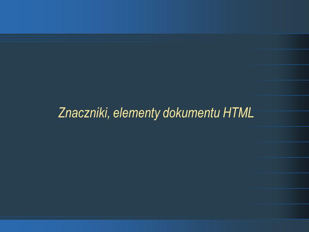 Znaczniki, elementy dokumentu HTML