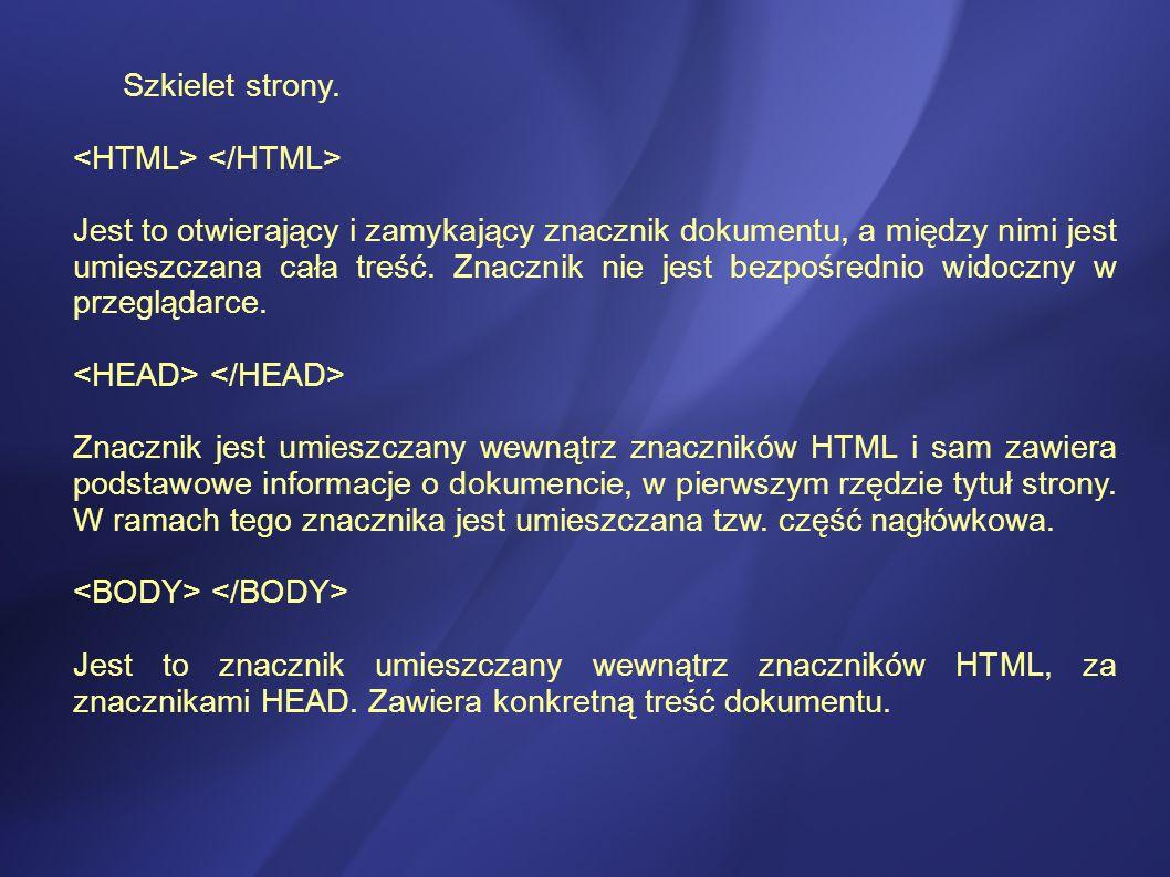 Szkielet strony. <HTML> </HTML>
