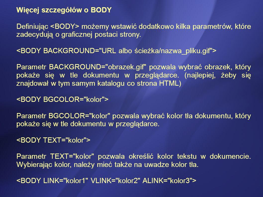 Więcej szczegółów o BODY