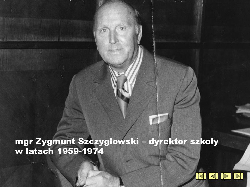 mgr Zygmunt Szczygłowski – dyrektor szkoły w latach 1959-1974