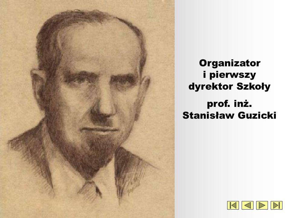 Organizator i pierwszy dyrektor Szkoły
