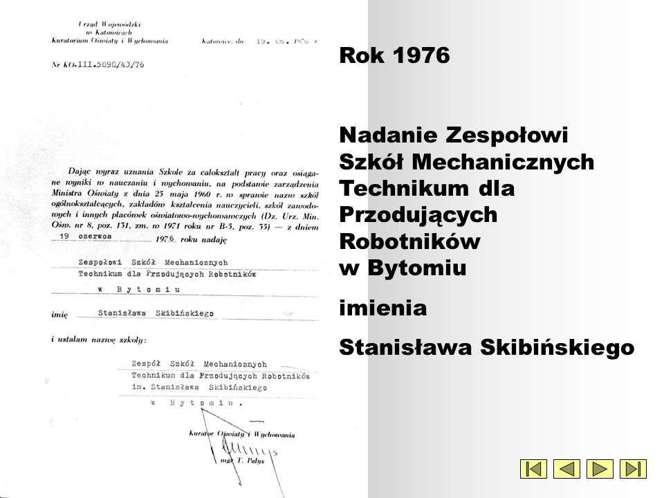 Rok 1976 Nadanie Zespołowi Szkół Mechanicznych Technikum dla Przodujących Robotników w Bytomiu. imienia.