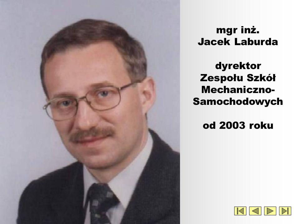 mgr inż. Jacek Laburda dyrektor Zespołu Szkół Mechaniczno-Samochodowych od 2003 roku