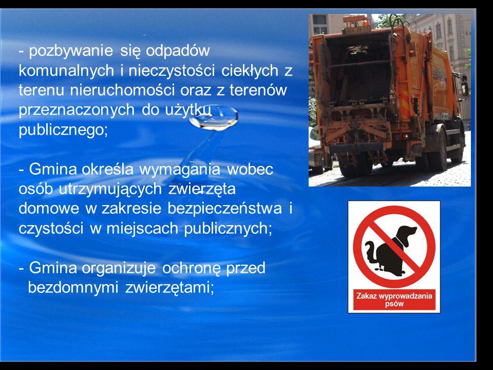 pozbywanie się odpadów komunalnych i nieczystości ciekłych z terenu nieruchomości oraz z terenów przeznaczonych do użytku publicznego;