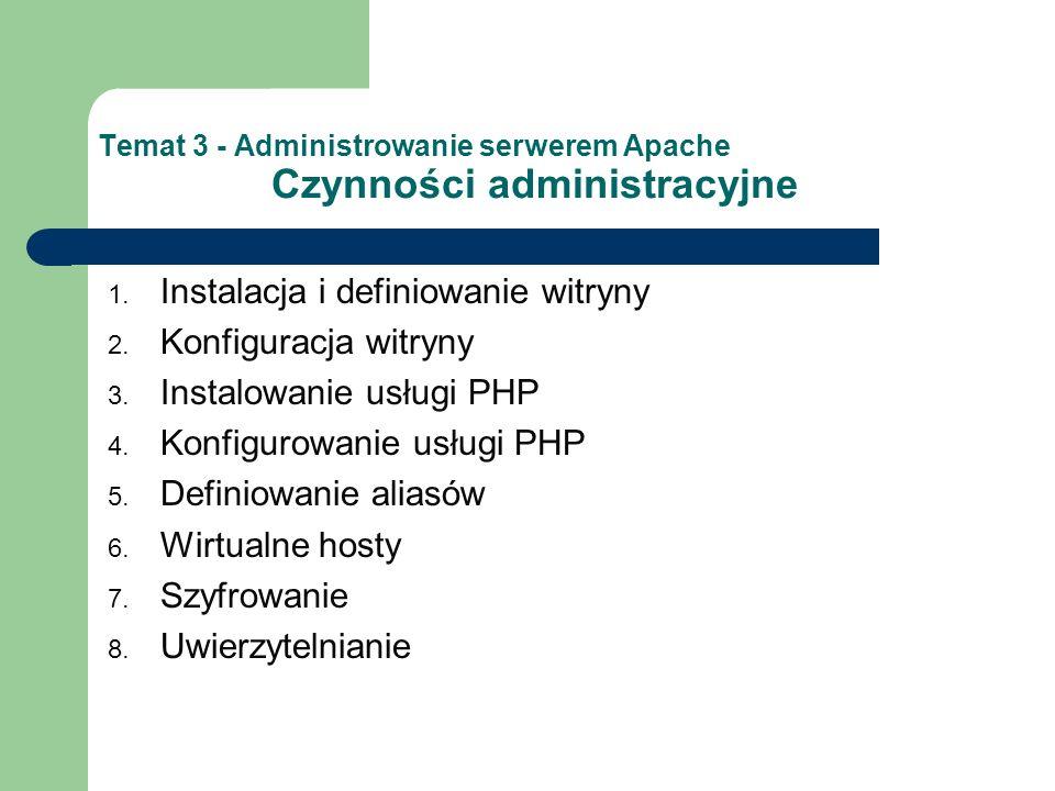 Temat 3 - Administrowanie serwerem Apache Czynności administracyjne