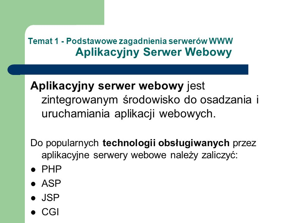 Temat 1 - Podstawowe zagadnienia serwerów WWW Aplikacyjny Serwer Webowy