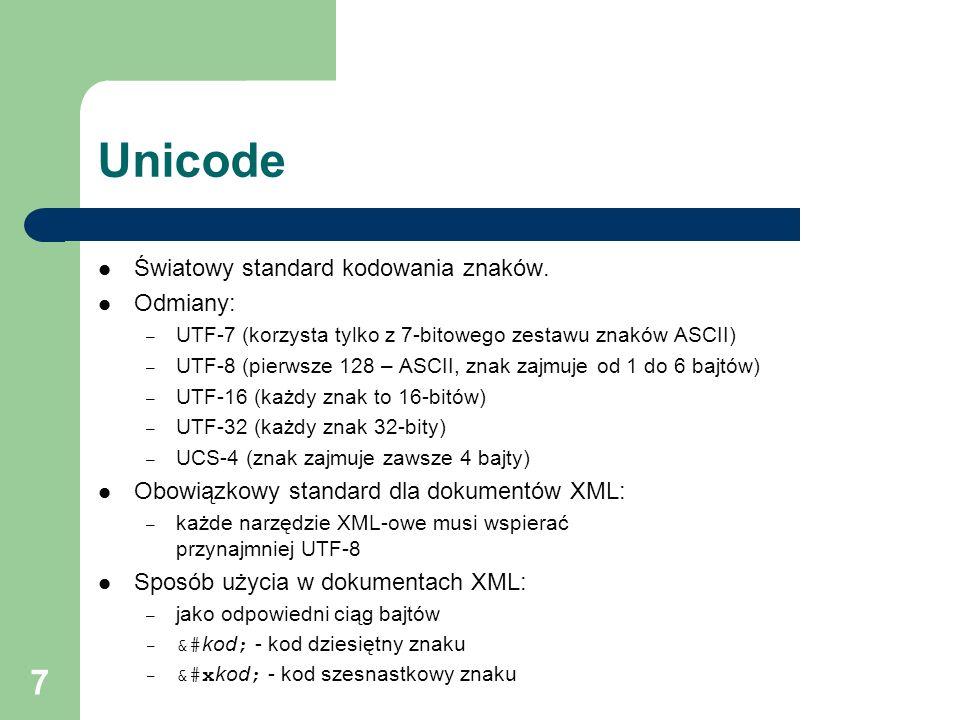 Unicode Światowy standard kodowania znaków. Odmiany: