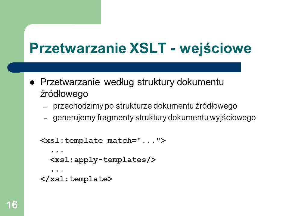 Przetwarzanie XSLT - wejściowe