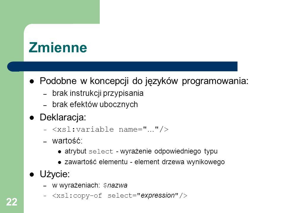 Zmienne Podobne w koncepcji do języków programowania: Deklaracja: