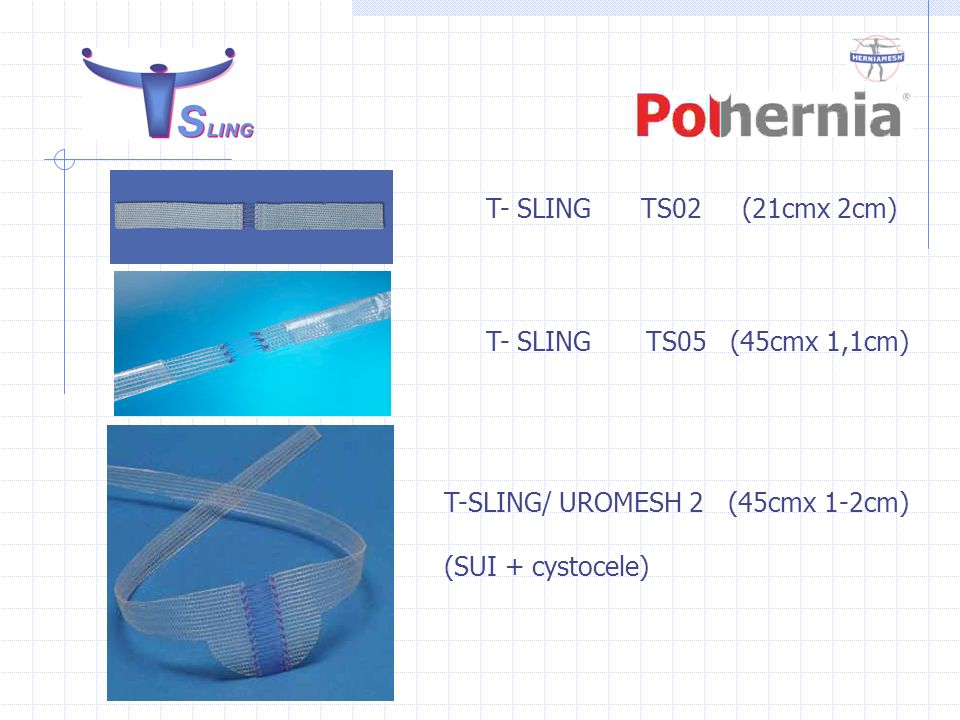 T- SLING TS02 (21cmx 2cm) T- SLING TS05 (45cmx 1,1cm) T-SLING/ UROMESH 2 (45cmx 1-2cm)