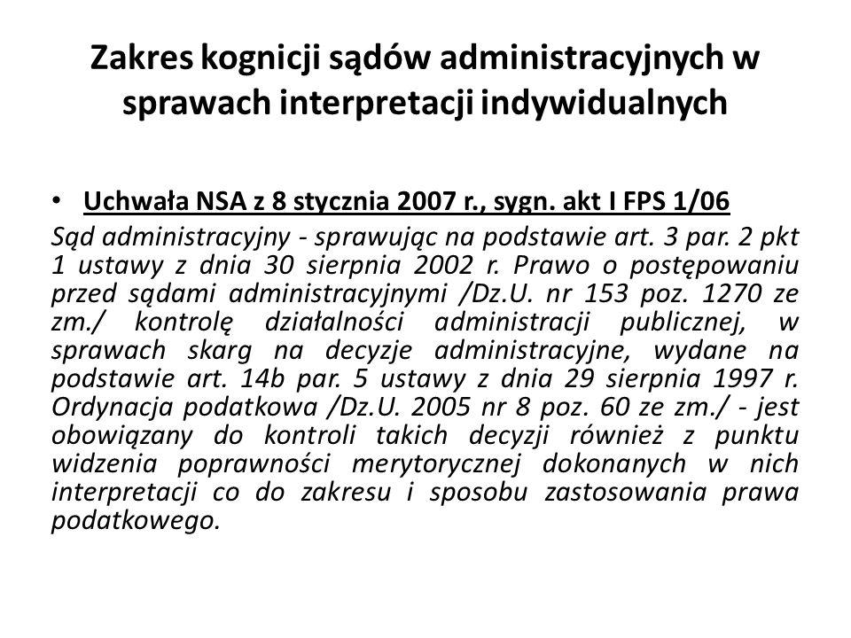 Zakres kognicji sądów administracyjnych w sprawach interpretacji indywidualnych