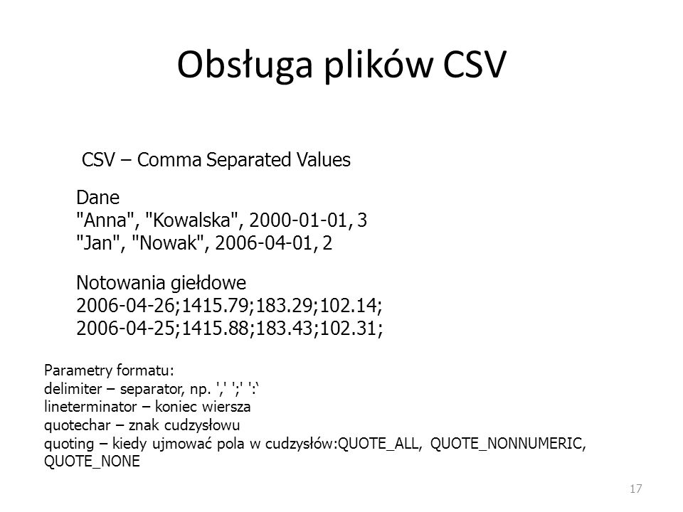 Obsługa plików CSV CSV – Comma Separated Values Dane