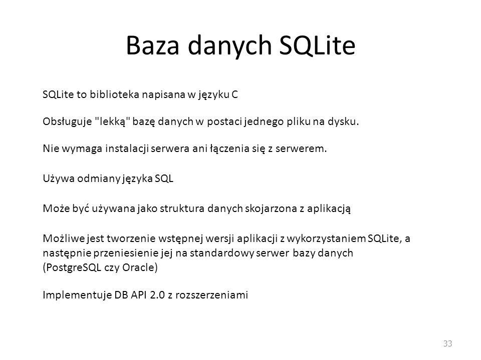 Baza danych SQLite SQLite to biblioteka napisana w języku C