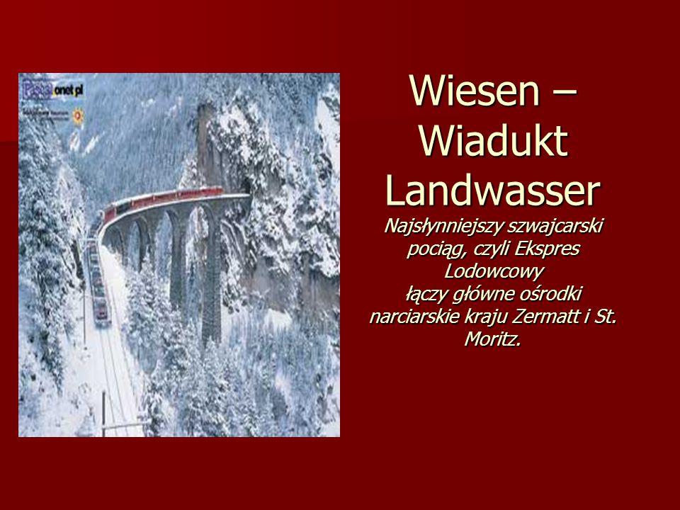Wiesen – Wiadukt Landwasser Najsłynniejszy szwajcarski pociąg, czyli Ekspres Lodowcowy łączy główne ośrodki narciarskie kraju Zermatt i St.