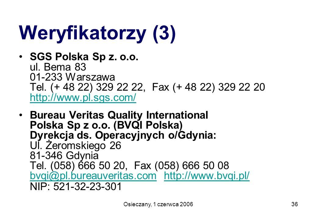 Weryfikatorzy (3) SGS Polska Sp z. o.o. ul. Bema 83 01-233 Warszawa Tel. (+ 48 22) 329 22 22, Fax (+ 48 22) 329 22 20 http://www.pl.sgs.com/