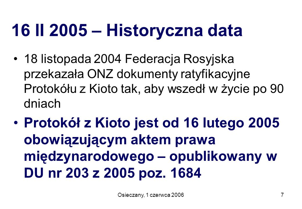 16 lI 2005 – Historyczna data