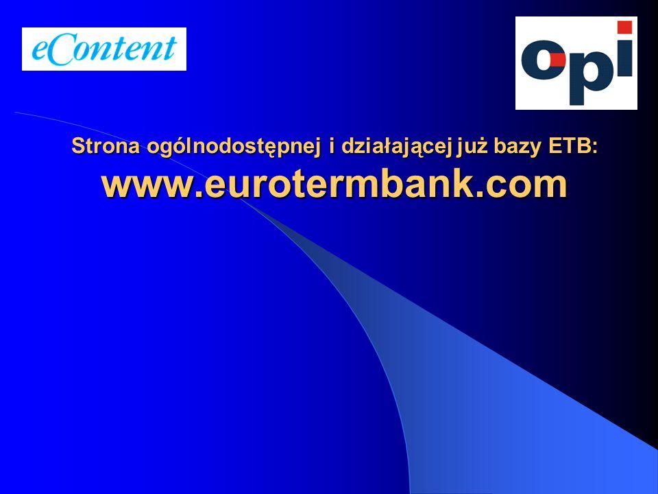 Strona ogólnodostępnej i działającej już bazy ETB: www. eurotermbank