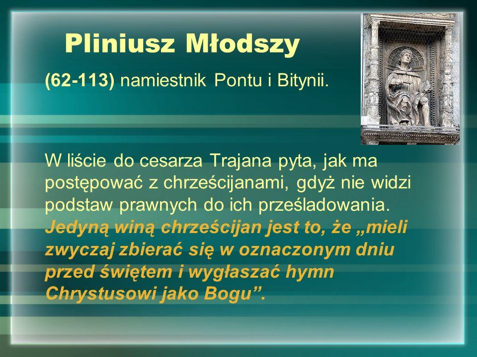 Pliniusz Młodszy (62-113) namiestnik Pontu i Bitynii.