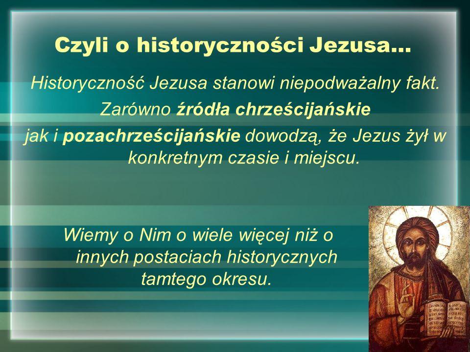 Czyli o historyczności Jezusa…