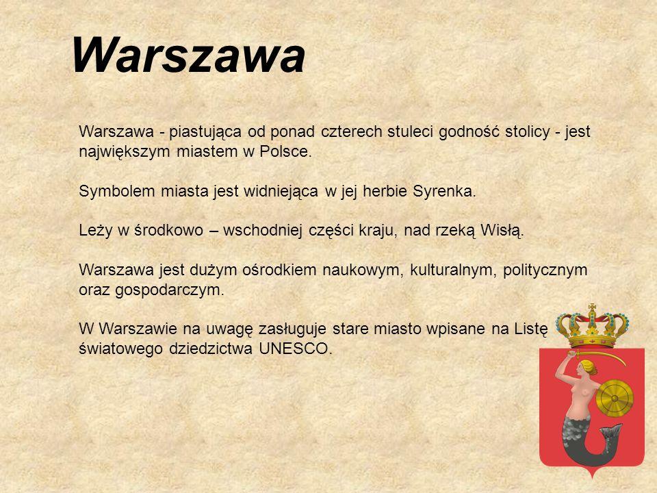 Warszawa Warszawa - piastująca od ponad czterech stuleci godność stolicy - jest największym miastem w Polsce.