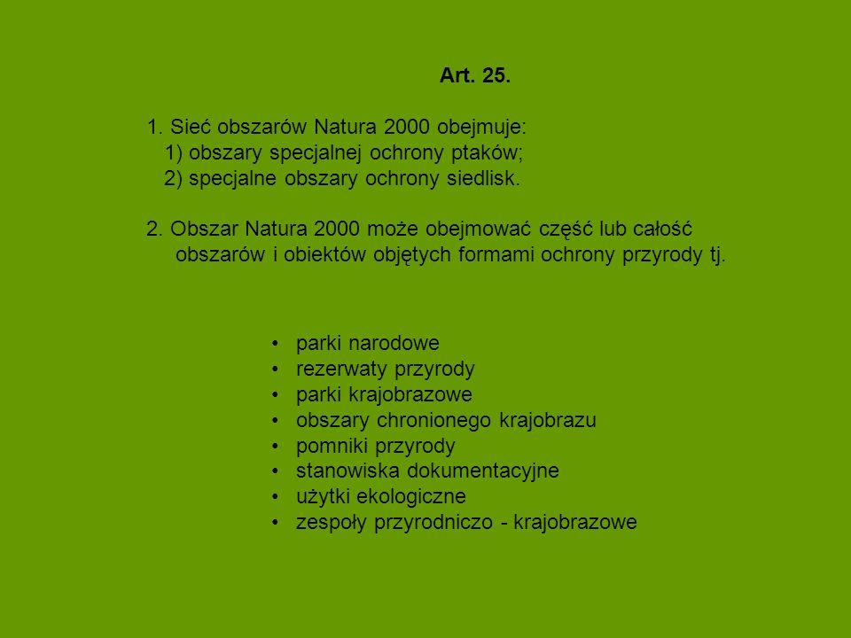 Art. 25. 1. Sieć obszarów Natura 2000 obejmuje: 1) obszary specjalnej ochrony ptaków; 2) specjalne obszary ochrony siedlisk.