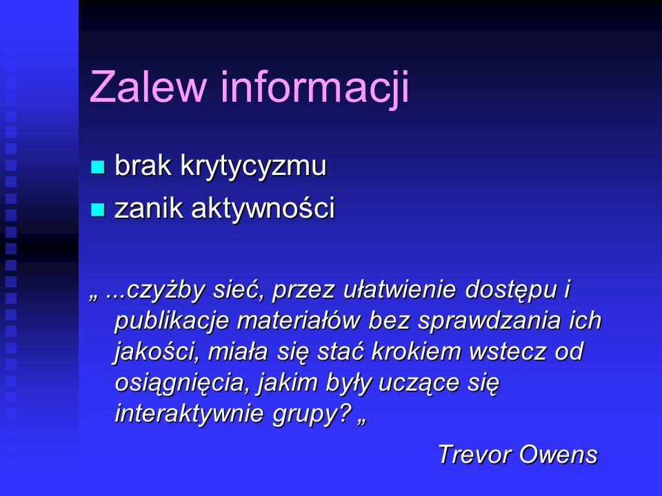 Zalew informacji brak krytycyzmu zanik aktywności Trevor Owens