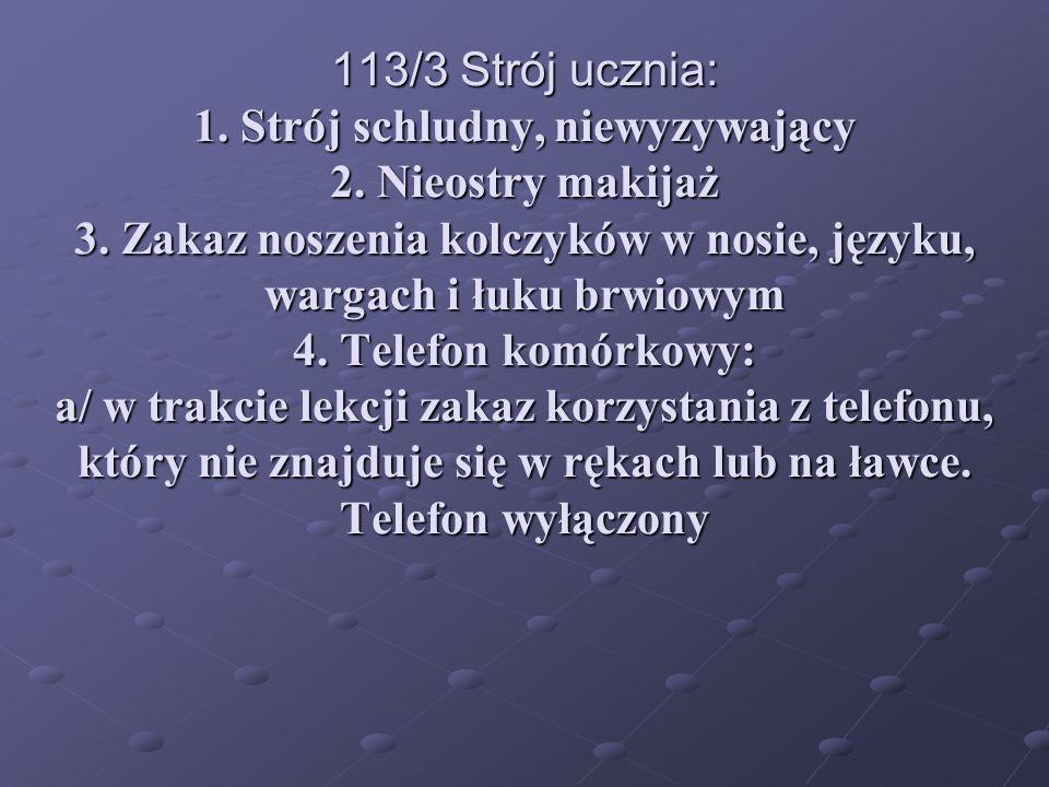 113/3 Strój ucznia: 1. Strój schludny, niewyzywający 2