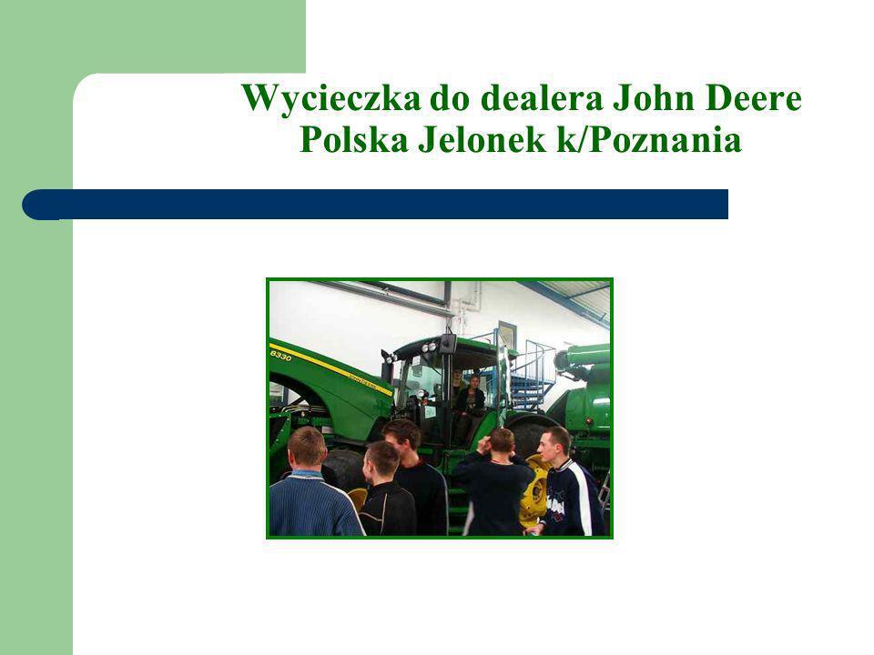 Wycieczka do dealera John Deere Polska Jelonek k/Poznania