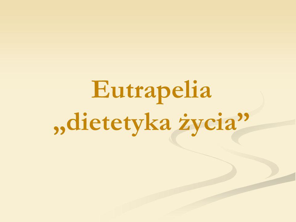 """Eutrapelia """"dietetyka życia"""