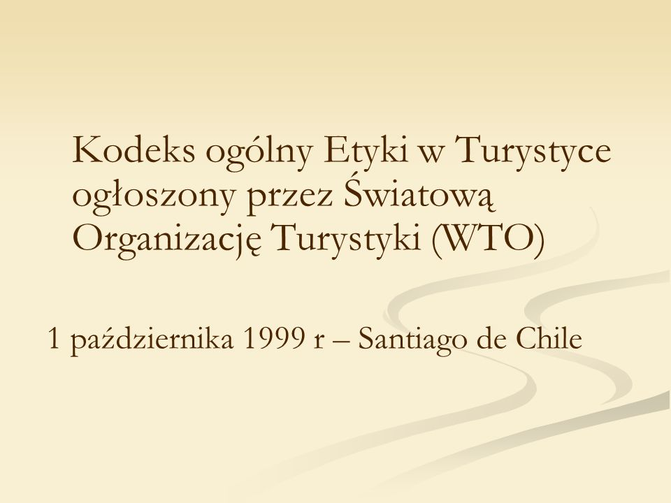 Kodeks ogólny Etyki w Turystyce ogłoszony przez Światową Organizację Turystyki (WTO)