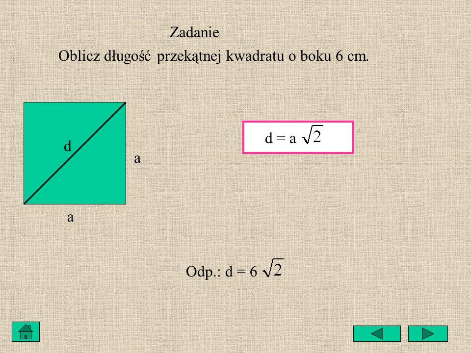 Oblicz długość przekątnej kwadratu o boku 6 cm.