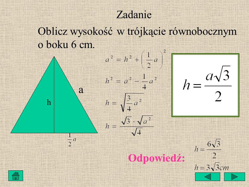 Oblicz wysokość w trójkącie równobocznym o boku 6 cm.
