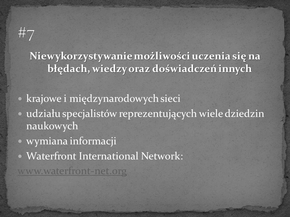 #7 Niewykorzystywanie możliwości uczenia się na błędach, wiedzy oraz doświadczeń innych. krajowe i międzynarodowych sieci.