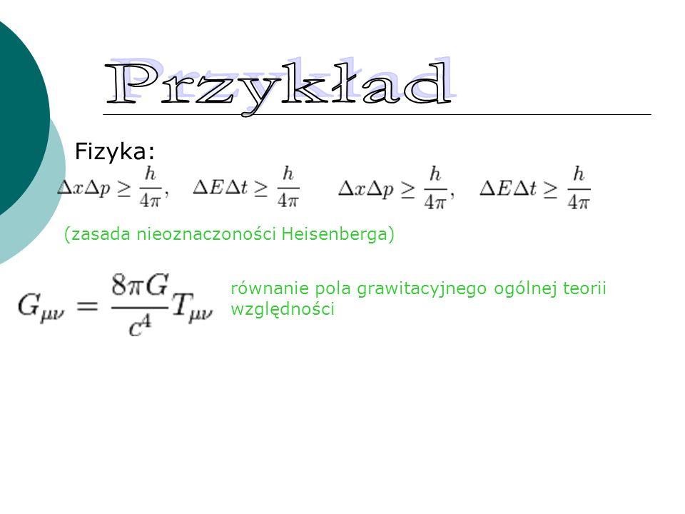 Przykład Fizyka: (zasada nieoznaczoności Heisenberga)