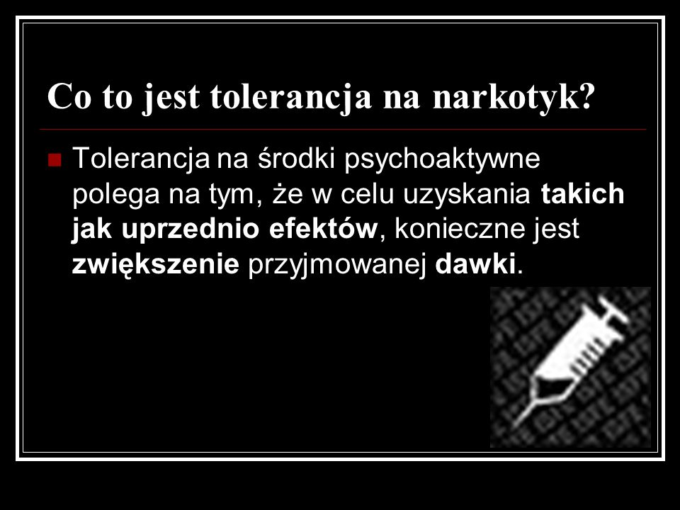 Co to jest tolerancja na narkotyk