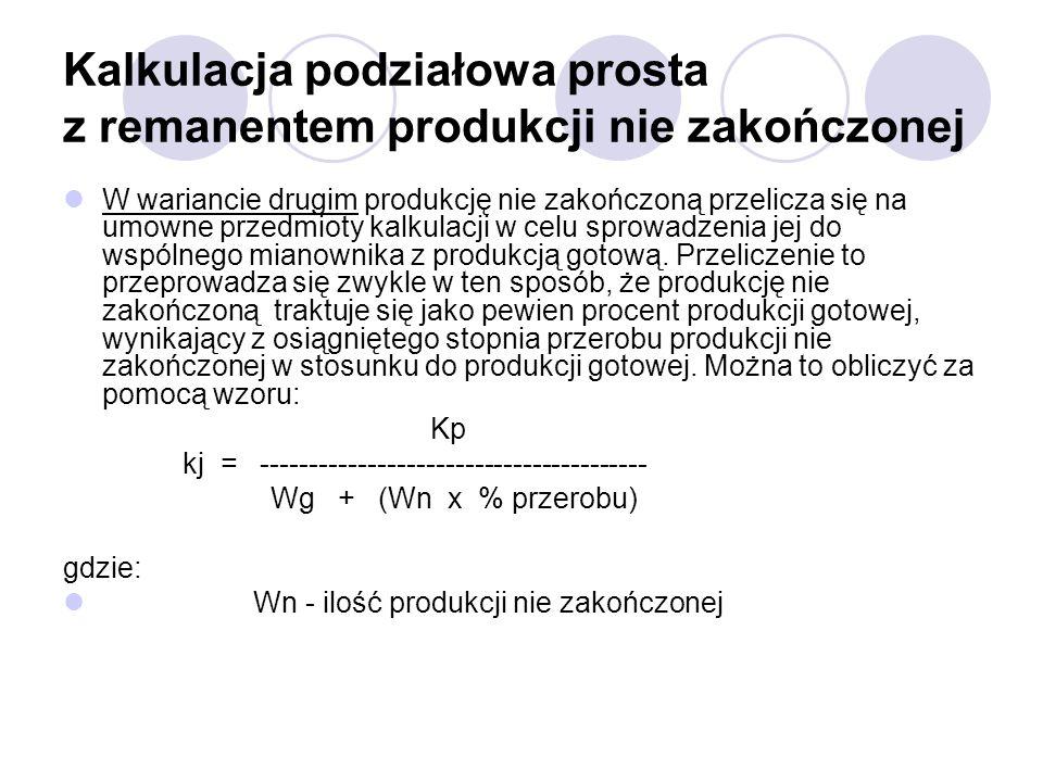 Kalkulacja podziałowa prosta z remanentem produkcji nie zakończonej