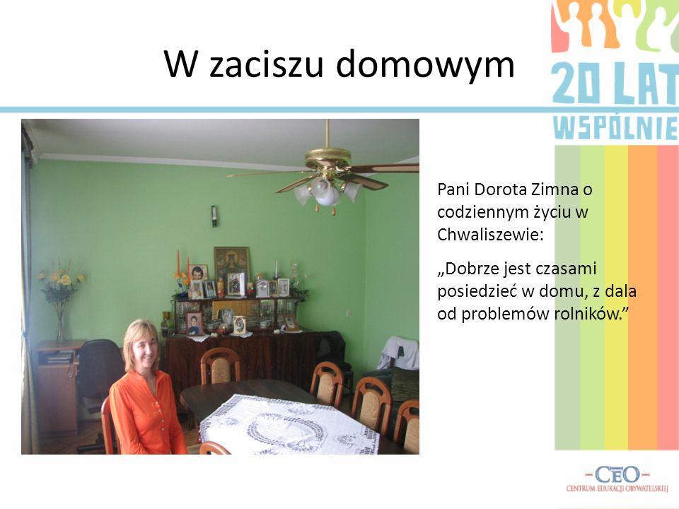 W zaciszu domowym Pani Dorota Zimna o codziennym życiu w Chwaliszewie: