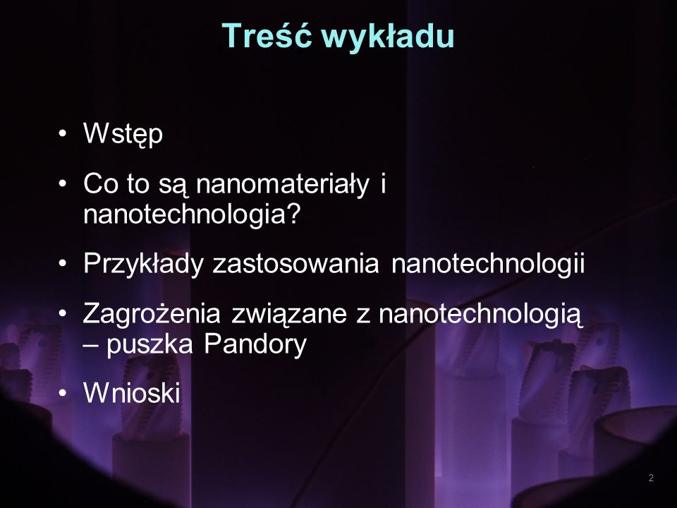 Treść wykładu Wstęp Co to są nanomateriały i nanotechnologia