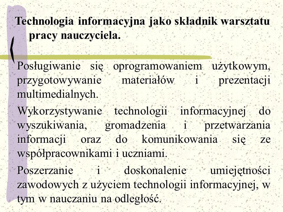 Technologia informacyjna jako składnik warsztatu pracy nauczyciela.
