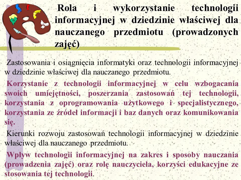 Rola i wykorzystanie technologii informacyjnej w dziedzinie właściwej dla nauczanego przedmiotu (prowadzonych zajęć)